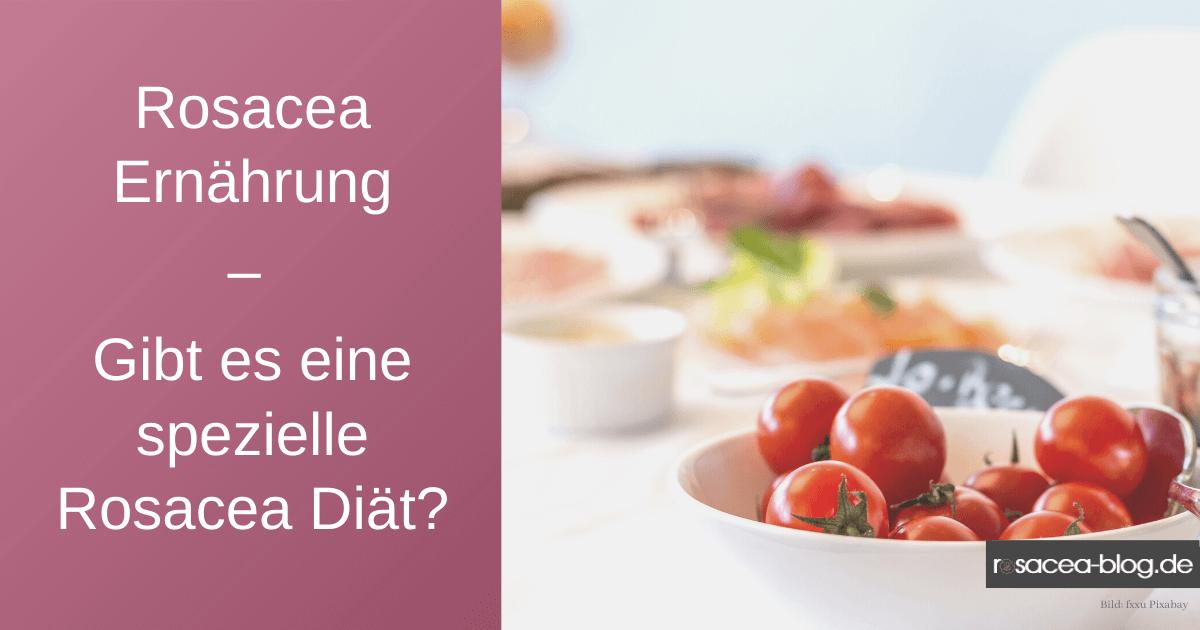 Rosacea Ernährung – Gibt es eine spezielle Rosacea Diät?